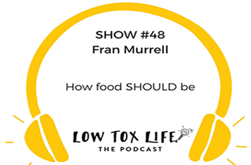 Fran Murrell chats with Alex Stuart of the Low Tox Life podcast